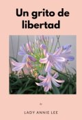 """Cubierta del libro """"Un grito de libertad """""""