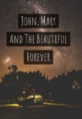 "Book cover ""John, Mary And The Beautiful Forever"""