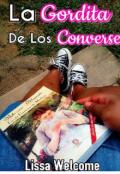 """Cubierta del libro """"La Gordita de los Converse"""""""
