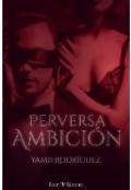 """Cubierta del libro """"Perversa Ambición"""""""