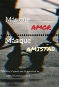 """Cubierta del libro """"Más que amor, más que amistad"""""""