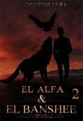 """Cubierta del libro """"El Alfa & El Banshee 2"""""""
