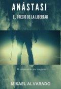 """Cubierta del libro """"Anástasi: El precio de la libertad"""""""