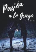 """Cubierta del libro """"Pasión a lo Griego """""""