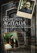 """Cubierta del libro """"Una despedida agitada y otros relatos de terror"""""""
