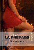 """Cubierta del libro """"La Prepago: La vida es dura"""""""