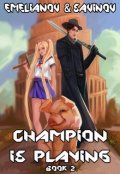 "Book cover ""Code Hero: Champion Is Playing Book #2"""