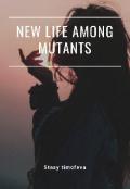 """Обложка книги """"Новая жизнь, вместе в мутантами """""""
