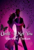 """Book cover """"Until I Met You"""""""