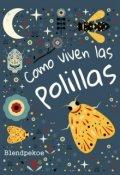 """Cubierta del libro """"Como viven las polillas"""""""