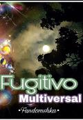 "Cubierta del libro ""Fugitivo Multiversal."""