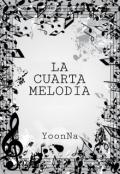 """Cubierta del libro """"La cuarta melodía """""""