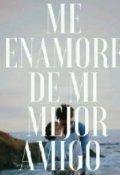 """Cubierta del libro """"Me enamore de mi mejor amigo♡"""""""
