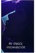 """Cubierta del libro """"Mi Dulce ProhibiciÓn"""""""