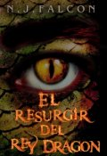 """Cubierta del libro """"El Resurgir del Rey Dragon"""""""