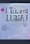 """Cubierta del libro """"¡ Tú, mi Luna !"""""""
