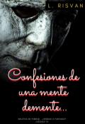 """Cubierta del libro """"Confesiones De Una Mente Demente..."""""""