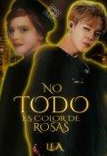 """Cubierta del libro """"No Todo Es Color De Rosas (jimin y tu)"""""""