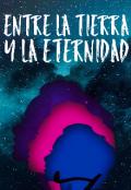 """Cubierta del libro """"Entre la Tierra y la Eternidad"""""""