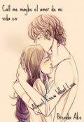 """Cubierta del libro """"Call Me Maybe El Amor de mi Vida Almost Knew What Love"""""""