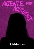 """Cubierta del libro """"Agente Por Accidente """""""
