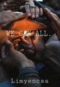 """Обложка книги """"We Can All."""""""