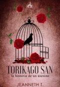 """Cubierta del libro """"Torikago San -La historia de un asesino-"""""""