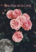 """Cubierta del libro """"Una rosa en la Luna."""""""