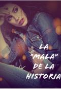 """Cubierta del libro """"La """"Mala"""" De La Historia."""""""