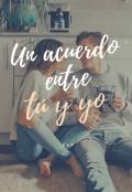 """Cubierta del libro """"Un Acuerdo Entre Tú y Yo"""""""