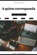 """Cubierta del libro """"A quien corresponda """""""