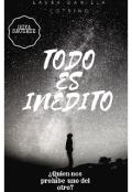 """Cubierta del libro """"Todo Es Inédito """""""