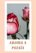"""Cubierta del libro """"Aroma a poesía"""""""