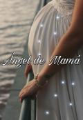 """Cubierta del libro """"Ángel de Mamá """""""