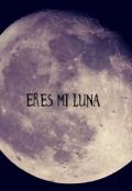 """Cubierta del libro """"Eres mi luna  (editando) """""""