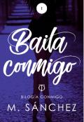 """Cubierta del libro """"Baila Conmigo (1º bilogía Conmigo)"""""""