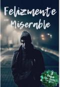 """Cubierta del libro """"Felizmente miserable"""""""