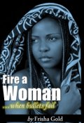 "Book cover ""Fire A Woman"""
