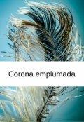 """Cubierta del libro """"Corona emplumada"""""""