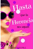 """Cubierta del libro """"Hasta que la herencia nos separe ¿ o nos una ?"""""""