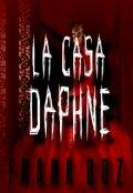 """Cubierta del libro """"La Casa Daphné"""""""