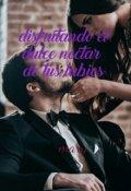 """Cubierta del libro """"Disfrutando el dulce néctar de tus labios"""""""