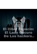 """Cubierta del libro """"El Ciber Espacio: El Lado Oscuro De los Hackers"""""""