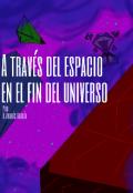 """Cubierta del libro """"A través del espacio en el fin del universo """""""