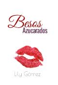 """Cubierta del libro """"Besos Azucarados """""""