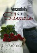 """Cubierta del libro """"Amándola en Silencio"""""""