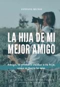 """Cubierta del libro """"La Hija De Mi Mejor Amigo"""""""