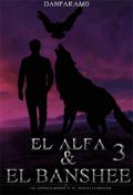 """Cubierta del libro """"El Alfa & El Banshee 3© """""""