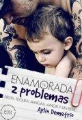 """Cubierta del libro """"Enamorada de 2 problemas """""""