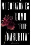 """Cubierta del libro """"Mi corazón es como flor marchita"""""""